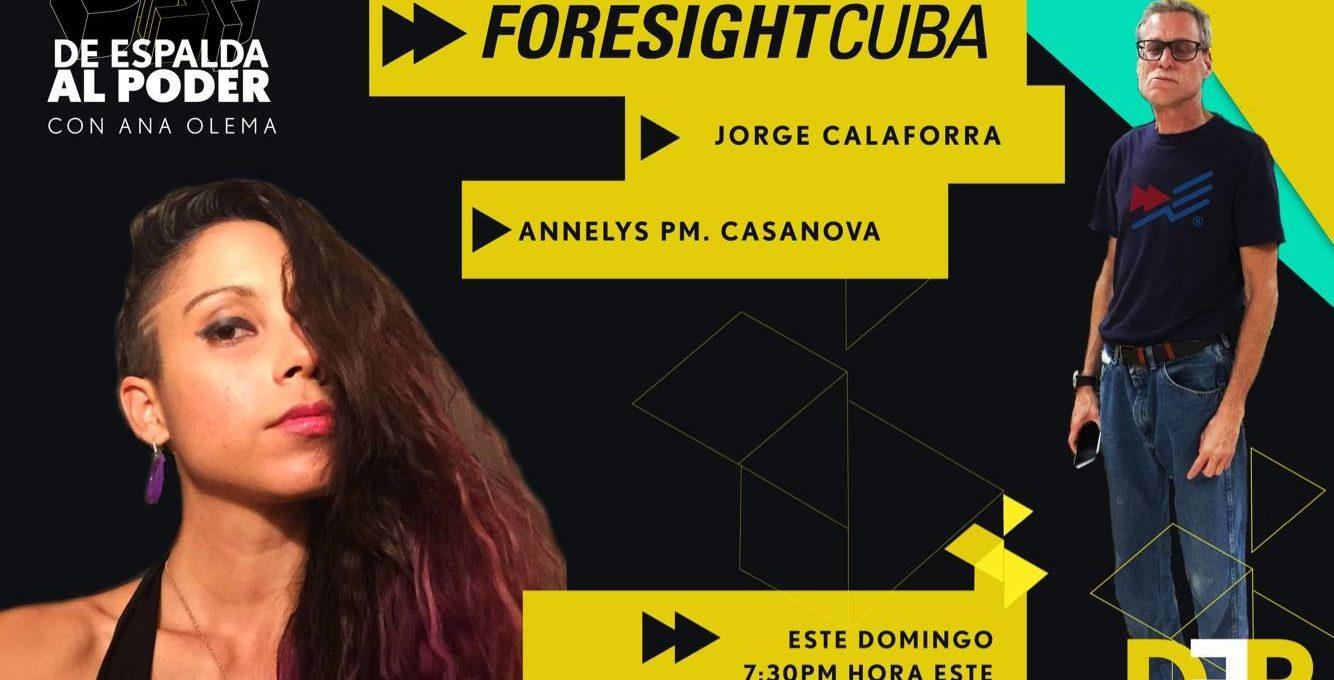 """Foresight Cuba en """"De Espalda al Poder"""""""